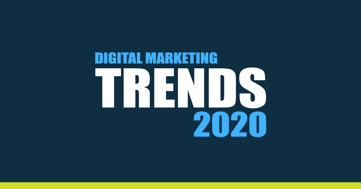 Top 5 Digital Marketing Trends 2020